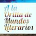 A LA ORILLA DE MUNDOS LITERARIOS: 1000 y un libros y reseñas