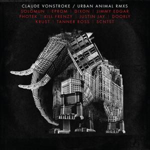 CLAUDE VONSTROKE - URBAN ANIMAL RMXS