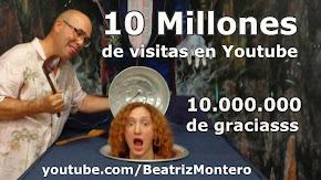 10 Millones de visitas en youtube.com/BeatrizMontero