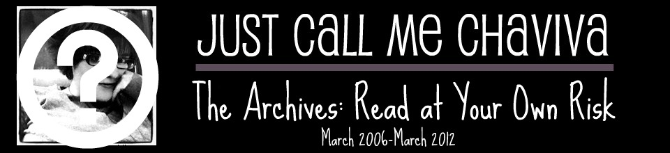The Archive: Just Call Me Chaviva