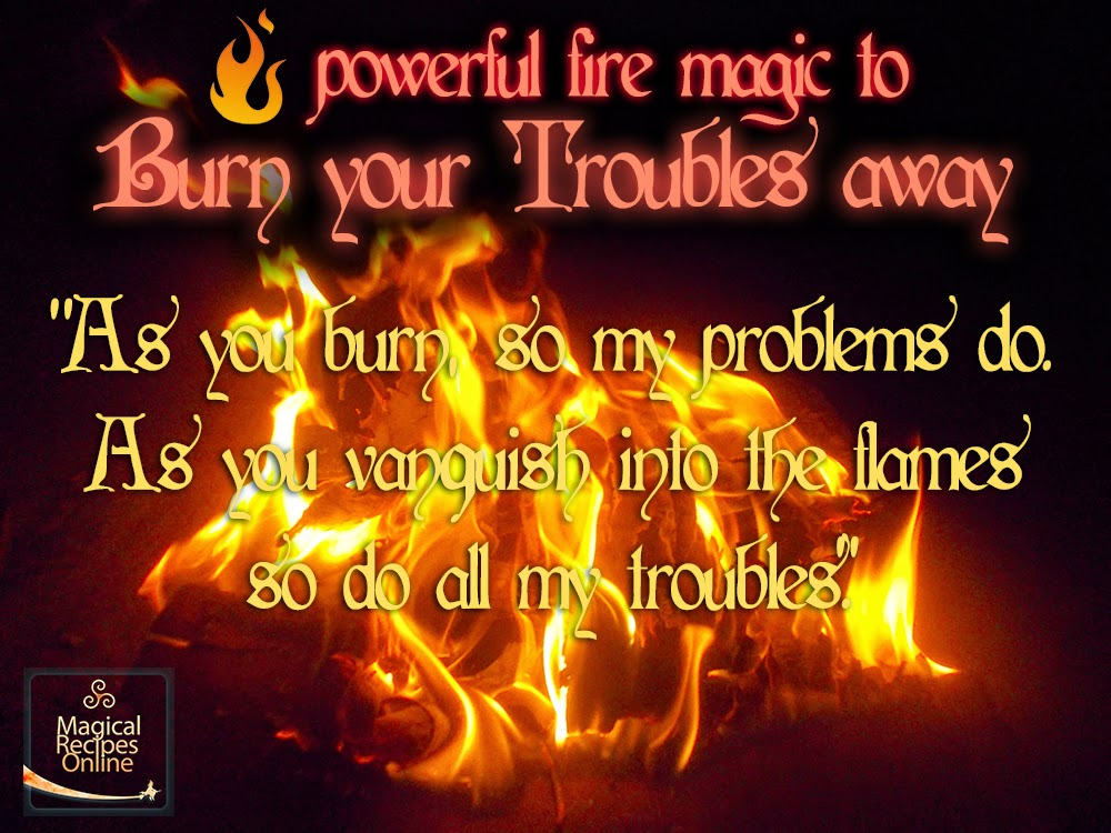 burn your troubles away