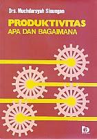 toko buku rahma: buku PRODUKTIVITAS APA DAN BAGAIMANA, pengarang muchdarsyah sinungan, penerbit bumi aksara