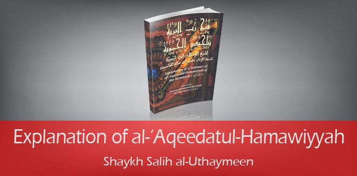 Explanation of al-'Aqeedatul-Hamawiyyah by Shaykh Salih al-Uthaymeen