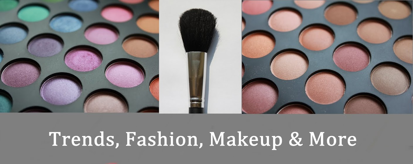 Trends, Fashion, Makeup & More