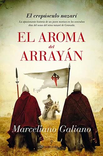 El aroma del arrayán, de Marceliano Galiano -- Editorial Almuzara (Grupo Almuzara)