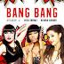 Bang Bang - Jessie J, Ariana Grande e Nicki Minaj!