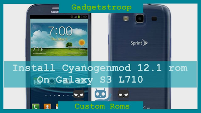 Cyanogenmod 12.1 custom rom on sprint samsung galaxy s3 L710 d2spr