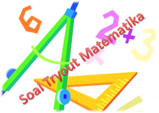 Soal Tryout Matematika Kelas 6