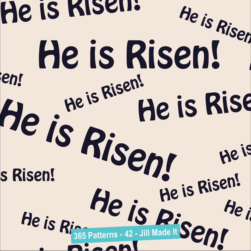 Easter Patterns:  He is Risen! | Jill Made It