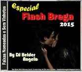 CD Flash Brega 2015 Faixas Nomeadas e Sem Vinhetas By DJ Helder Angelo