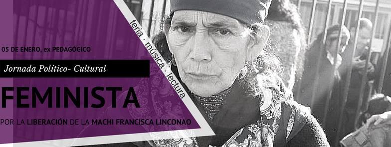 ÑUÑOA: JORNADA POLÍTICO CULTURAL FEMINISTA, POR LA LIBERACIÓN DE LA MACHI  FRANCISCA LINCONAO