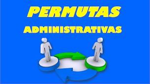 PERMUTAS AUX. EDUCACIÓN Y ADMINISTRATIVOS 2019