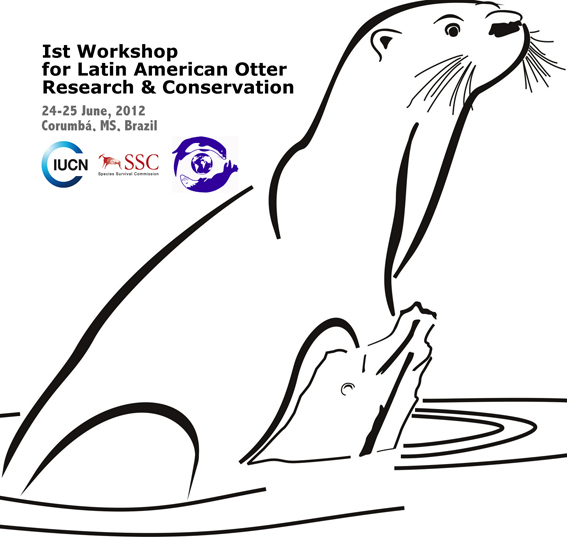 IUCN OSG Ist Workshop for Latin American Otter Research & Conservation
