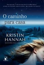 Capa do livro - O Caminho para casa, de Kristin Hannah