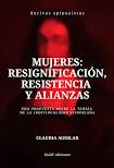 Claudia Aguilar: Mujeres: resignificación, resistencia y alianzas (2019)