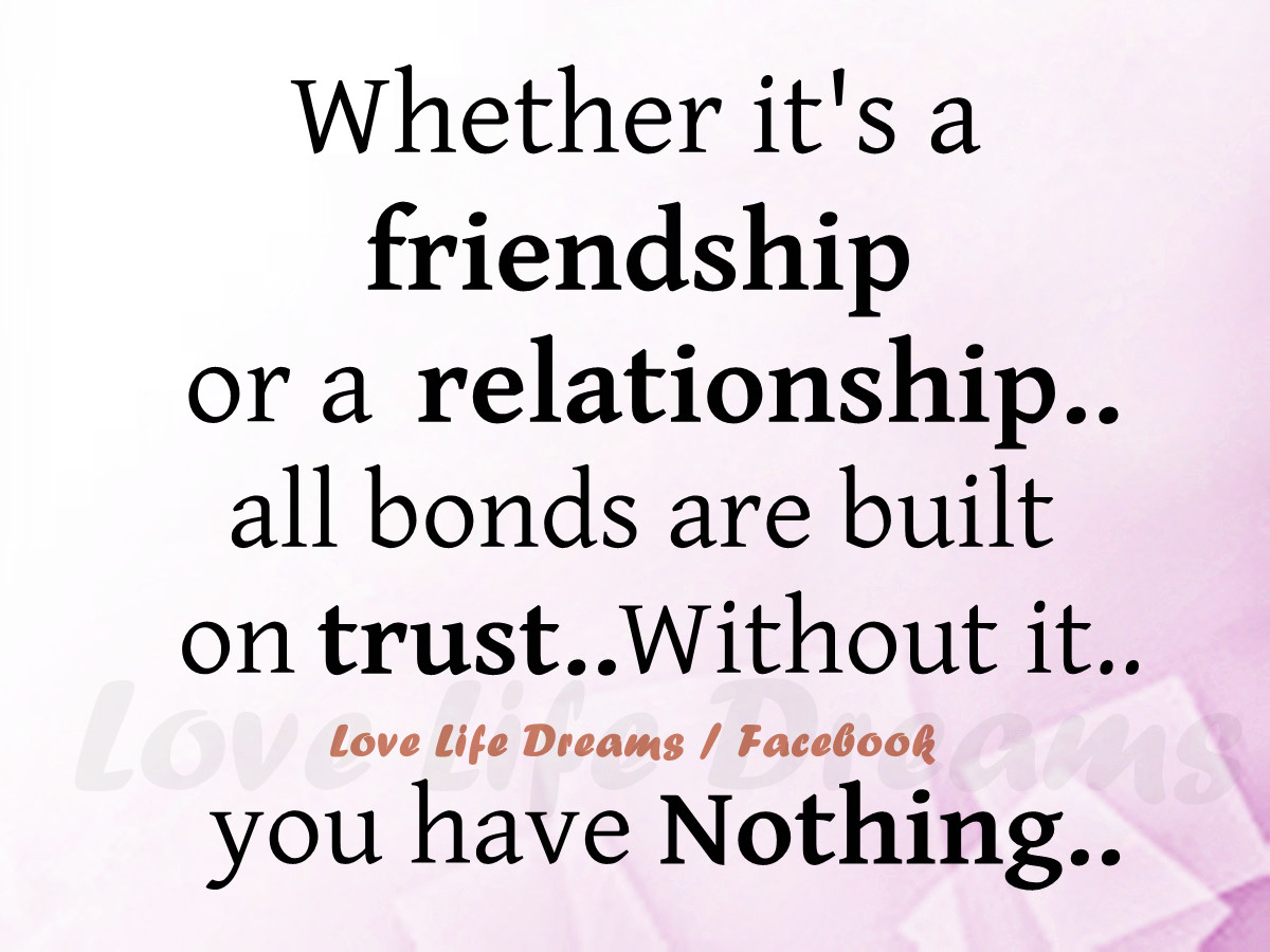 Quotes About Trust And Love In Relationships Interesting Love Life Dreams Whether It's A Friendship Or A Relationship.