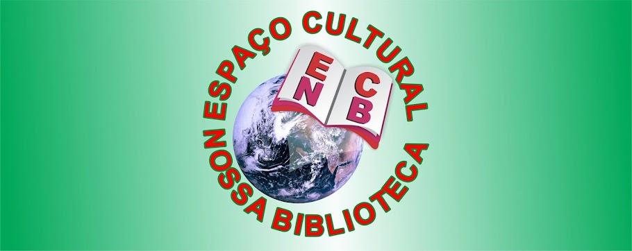 """Espaço Cultura """"Nossa Biblioteca"""""""