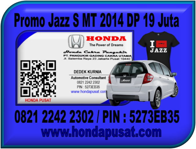 Promo Jazz S MT 2014 DP 19 Juta