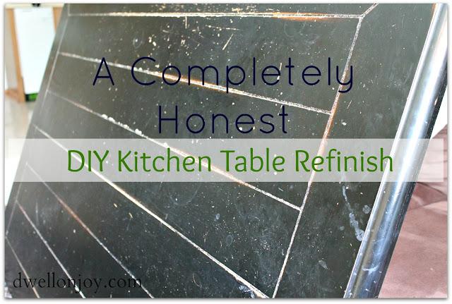 Dwell on Joy: A Completely Honest DIY Kitchen Table Refinish