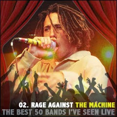 The Best 50 Bands I've Seen Live: 02. Rage Against The Machine