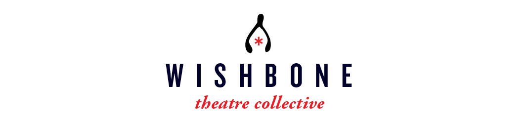 Official Blog of the Wishbone Theatre Collective