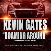 Kevin Gates. Roaming Around