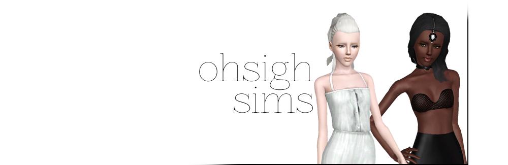 ohsigh sims