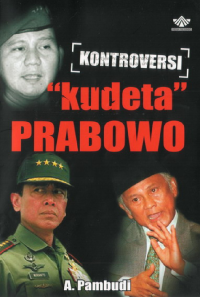 Kontroversi Kudeta Prabowo