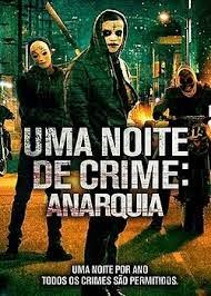 Uma Noite De Crime – Anarquia – Full HD 1080p
