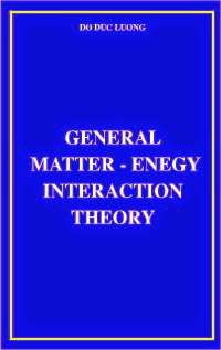 General matter – energy interaction theory
