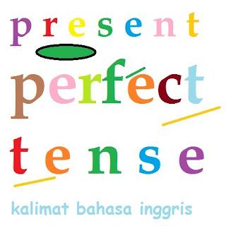 pengertian rumus dan contoh present perfect tense bahasa inggris