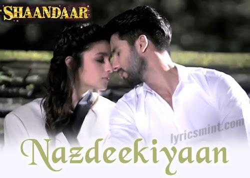 Nazdeekiyaan - Shaandaar (2015)
