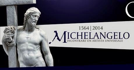 1564 - 2014 MICHELANGELO, incontrare un artista universale