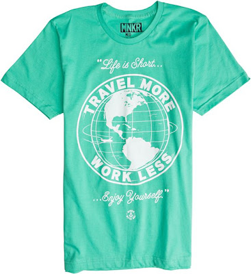 Travel More, Work Less, Enjoy Yourself Shirt from MNKR