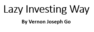 Lazy Investing Way by Vernon Joseph Go