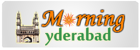Morning Hyderabad -  Hyderabadi News Updates, Hyderabad Jobs, Movies, Tourism