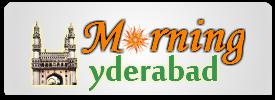 Morning Hyderabad -  Hyderabadi News Updates, Hyderabad Jobs, Movies, Tourism