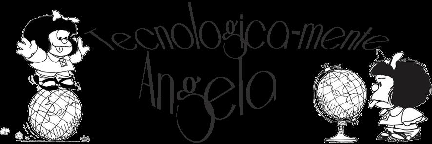 Tecnologica-mente Angela
