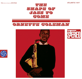 Ornette Coleman, The Shape of Jazz to Come