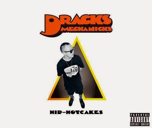 Dracks Meckanickz - Hip-Hotcakes [2014]