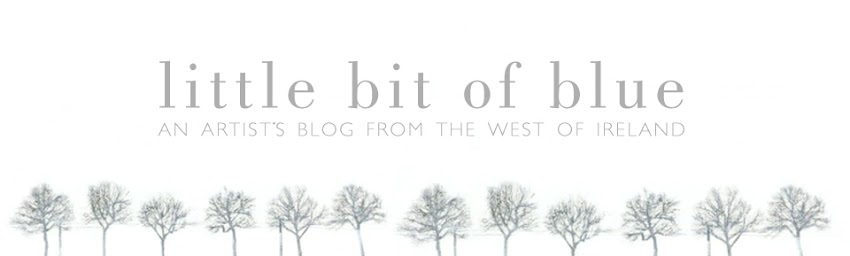 Little Bit of Blue- An artist's blog from the west of Ireland
