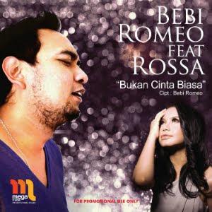 Bebi Romeo Feat. Rossa - Bukan Cinta Biasa