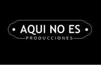 Aqui No Es Producciones | Contenidos Audiovisuales