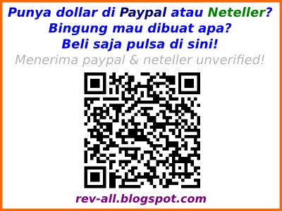 Punya dollar di Paypal atau Neteller? Bingung mau dibuat apa? Beli saja pulsa di sini! Menerima paypal & neteller unverified!  (rev-all.blogspot.com)