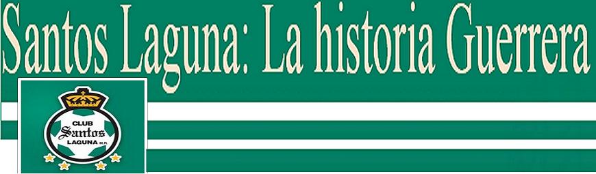 Santos Laguna: La historia Guerrera
