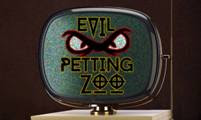 The Evil Petting Zoo