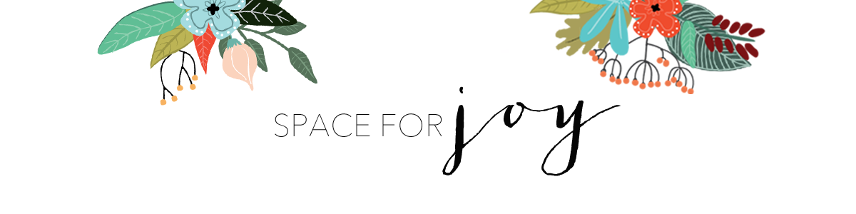 space for joy.