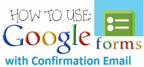 How to send Confirmation Emails with Google Forms ?