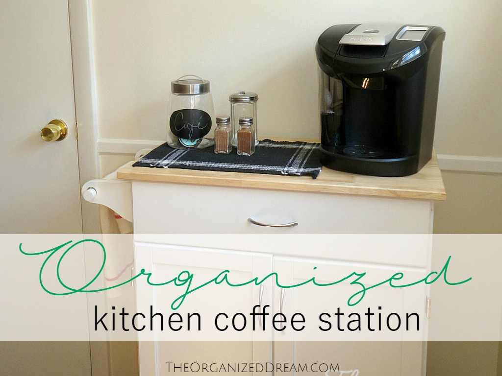 Kitchen Coffee Station Organized Kitchen Coffee Station The Organized Dream