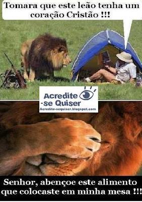 Tomara que este leão tenha um coração Cristão.